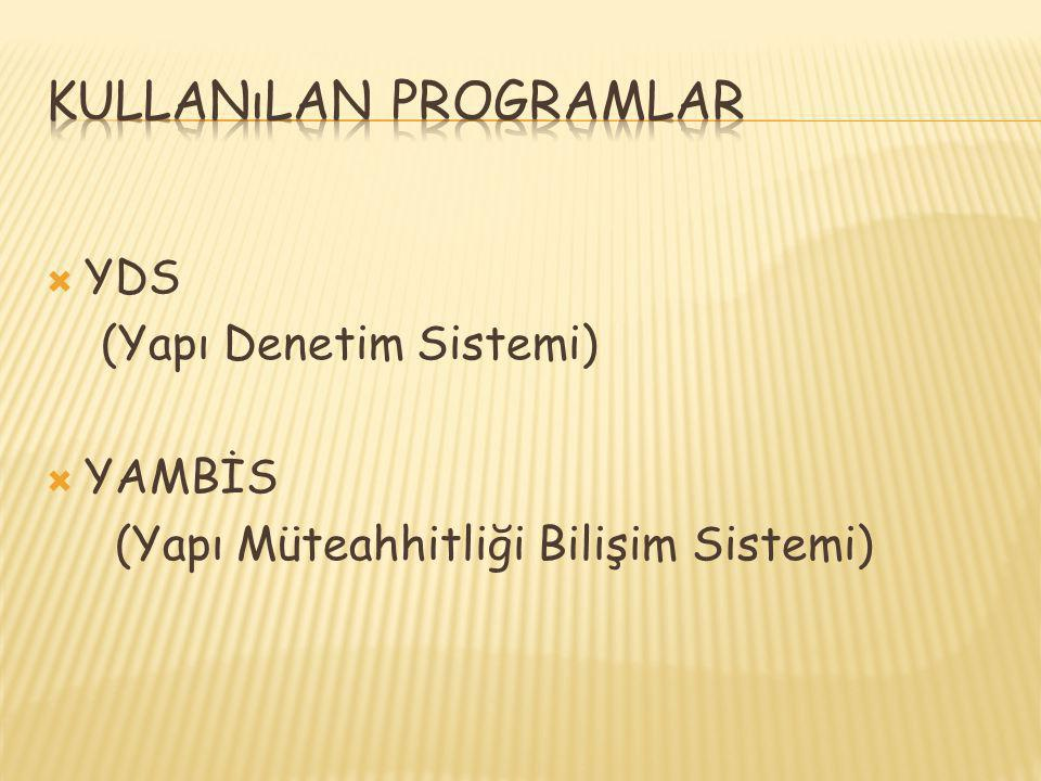  YDS (Yapı Denetim Sistemi)  YAMBİS (Yapı Müteahhitliği Bilişim Sistemi)