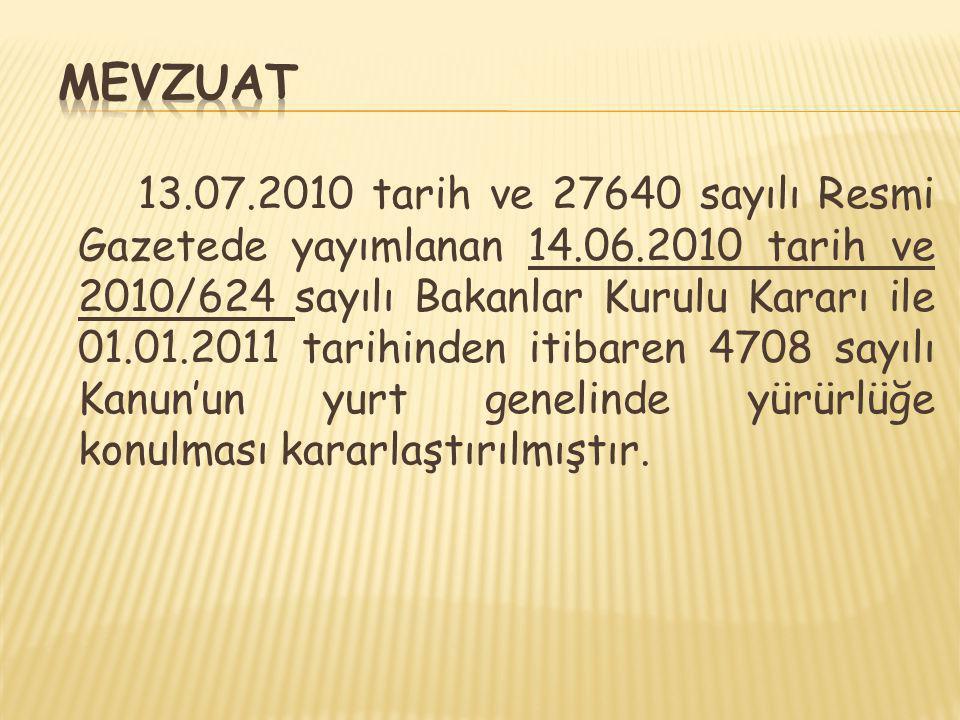 13.07.2010 tarih ve 27640 sayılı Resmi Gazetede yayımlanan 14.06.2010 tarih ve 2010/624 sayılı Bakanlar Kurulu Kararı ile 01.01.2011 tarihinden itibar