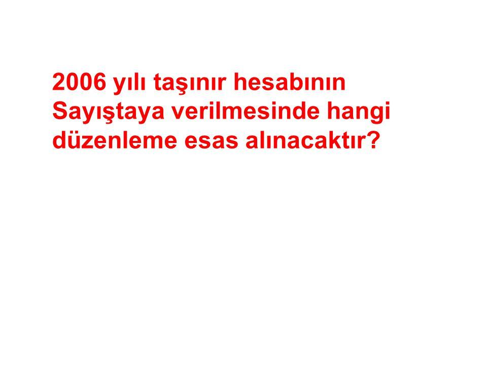 2006 yılı taşınır hesabının Sayıştaya verilmesinde hangi düzenleme esas alınacaktır?