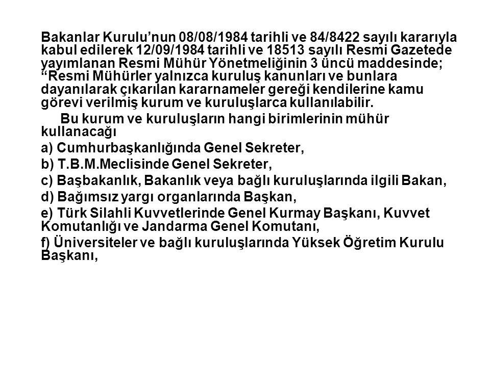 Bakanlar Kurulu'nun 08/08/1984 tarihli ve 84/8422 sayılı kararıyla kabul edilerek 12/09/1984 tarihli ve 18513 sayılı Resmi Gazetede yayımlanan Resmi M