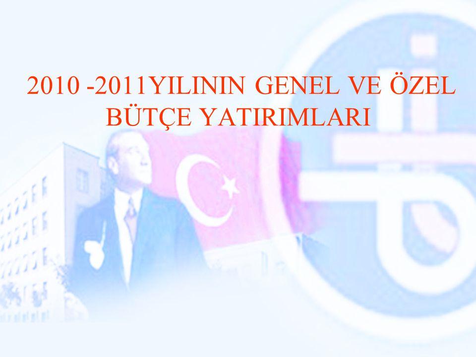 2010 -2011YILININ GENEL VE ÖZEL BÜTÇE YATIRIMLARI