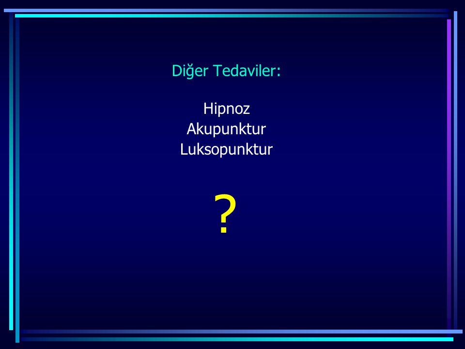 Diğer Tedaviler: Hipnoz Akupunktur Luksopunktur ?