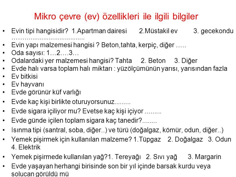 Mikro çevre (ev) özellikleri ile ilgili bilgiler Evin tipi hangisidir? 1.Apartman dairesi 2.Müstakil ev 3. gecekondu ……...............................