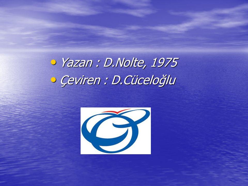 Yazan : D.Nolte, 1975 Yazan : D.Nolte, 1975 Çeviren : D.Cüceloğlu Çeviren : D.Cüceloğlu