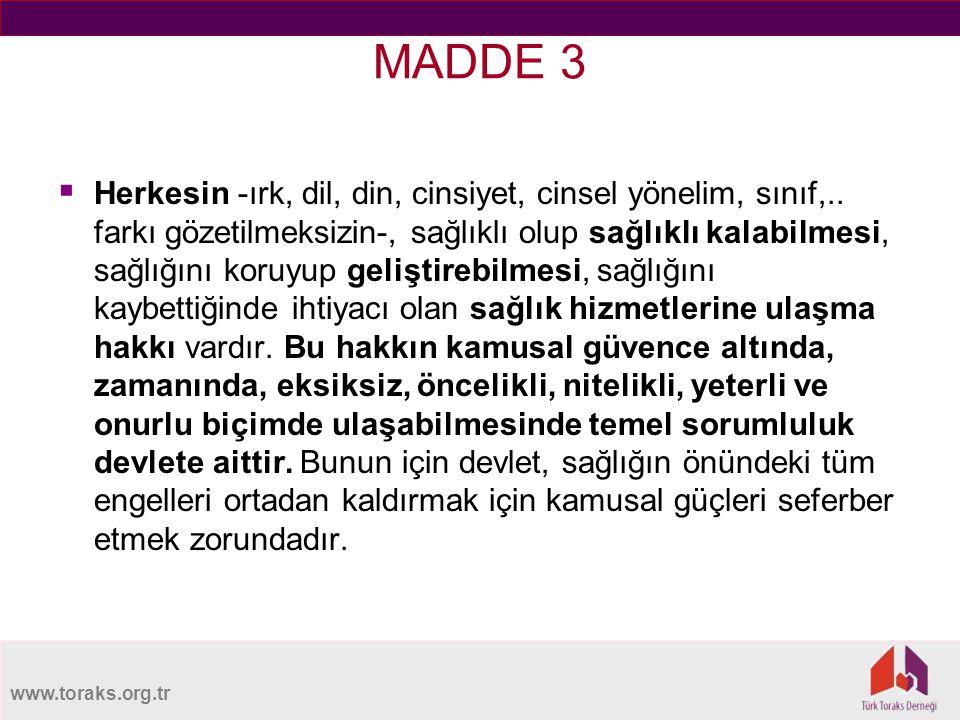 www.toraks.org.tr MADDE 3  Herkesin -ırk, dil, din, cinsiyet, cinsel yönelim, sınıf,..