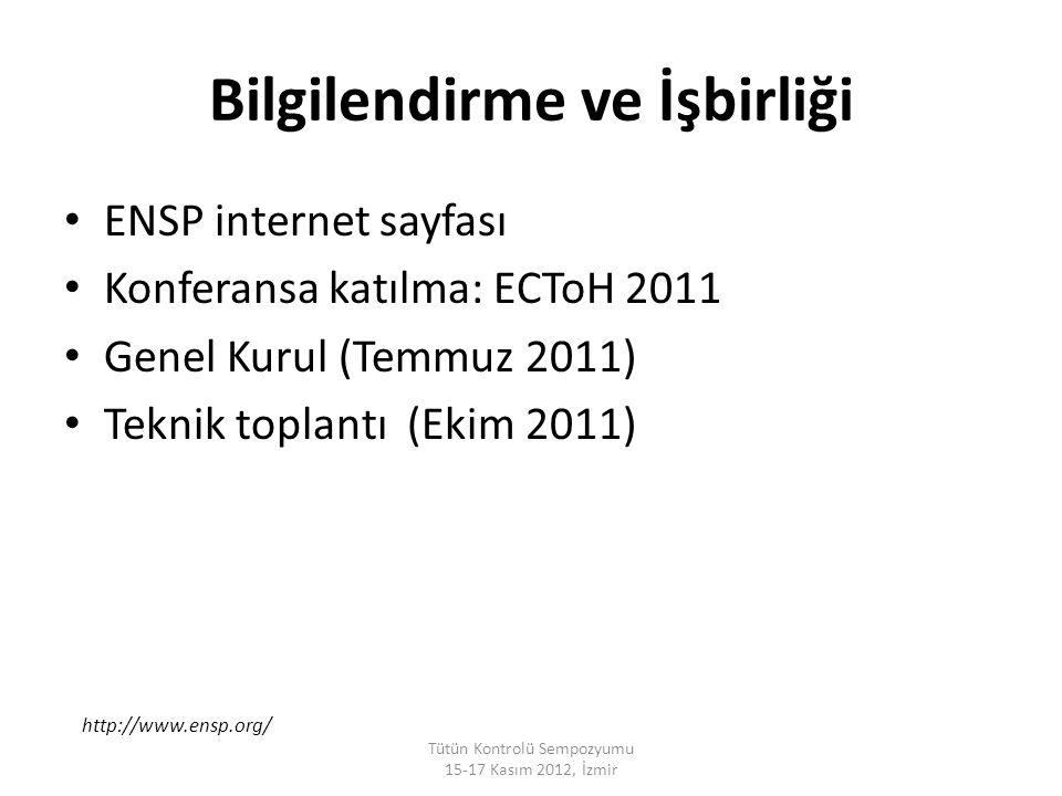 Bilgilendirme ve İşbirliği ENSP internet sayfası Konferansa katılma: ECToH 2011 Genel Kurul (Temmuz 2011) Teknik toplantı (Ekim 2011) Tütün Kontrolü S