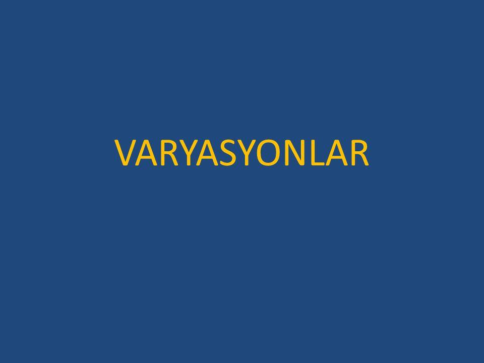 VARYASYONLAR