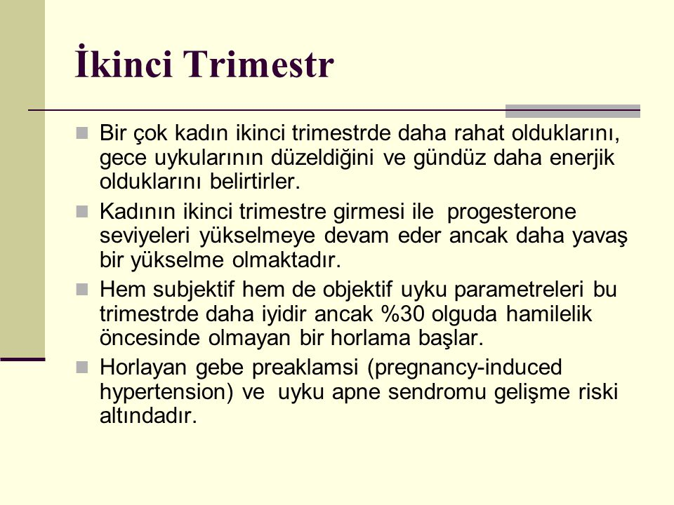 Üçüncü trimestr İlk iki trimestr e göre üçüncü trimestrde uyku kalitesi daha kötüdür.