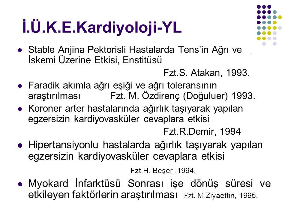 İ.Ü.K.E.Kardiyoloji-YL Stable Anjina Pektorisli Hastalarda Tens'in Ağrı ve İskemi Üzerine Etkisi, Enstitüsü Fzt.S. Atakan, 1993. Faradik akımla ağrı e