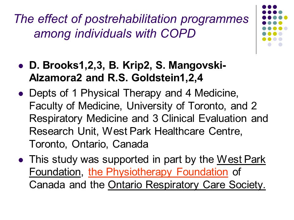 The effect of postrehabilitation programmes among individuals with COPD D. Brooks1,2,3, B. Krip2, S. Mangovski- Alzamora2 and R.S. Goldstein1,2,4 Dept