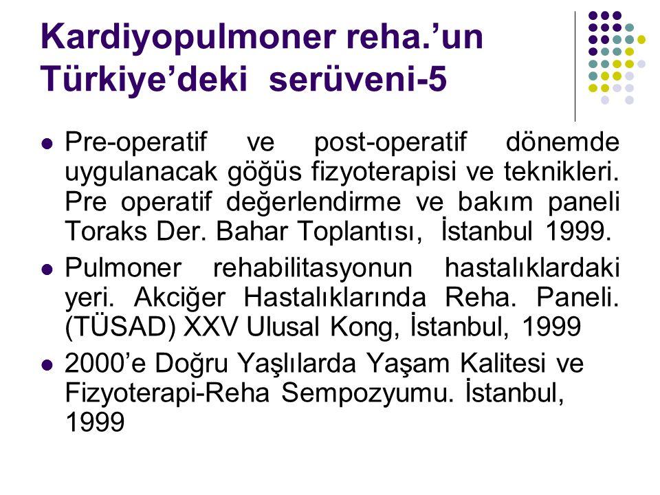 Kardiyopulmoner reha.'un Türkiye'deki serüveni-5 Pre-operatif ve post-operatif dönemde uygulanacak göğüs fizyoterapisi ve teknikleri. Pre operatif değ