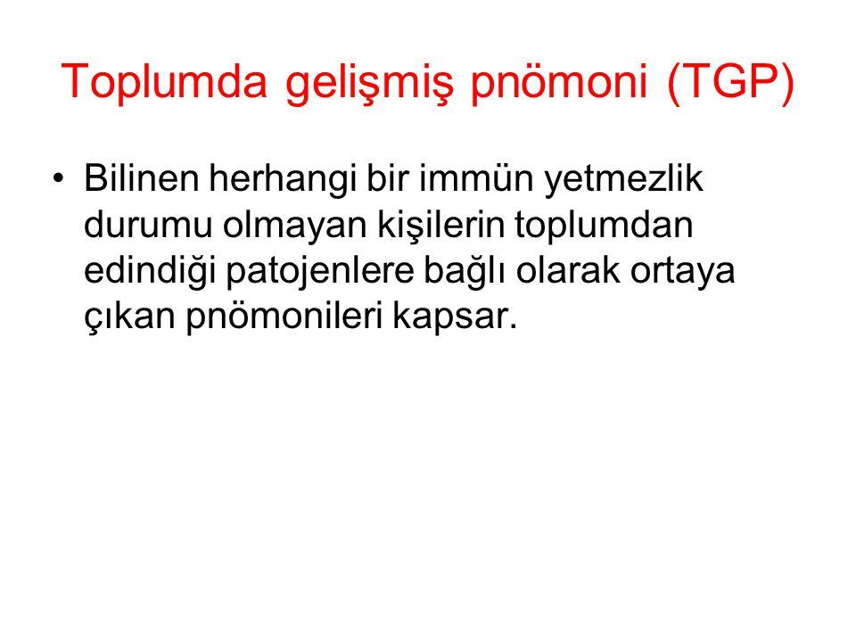 Toplumda gelişmiş pnömoni (TGP) Bilinen herhangi bir immün yetmezlik durumu olmayan kişilerin toplumdan edindiği patojenlere bağlı olarak ortaya çıkan pnömonileri kapsar.
