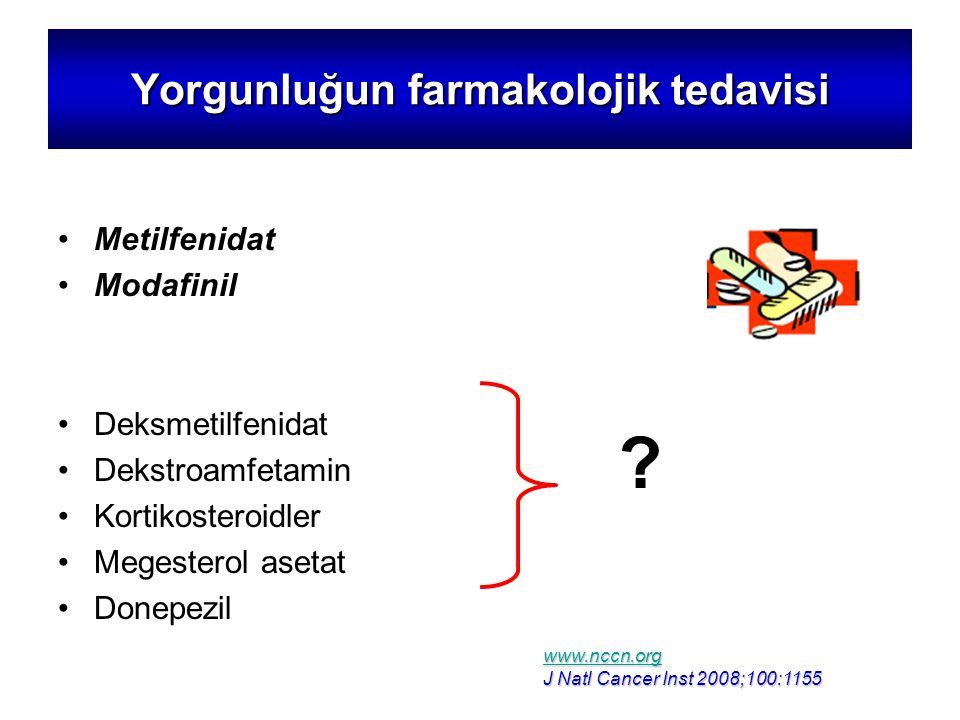 Yorgunluğun farmakolojik tedavisi Metilfenidat Modafinil Deksmetilfenidat Dekstroamfetamin Kortikosteroidler Megesterol asetat Donepezil .