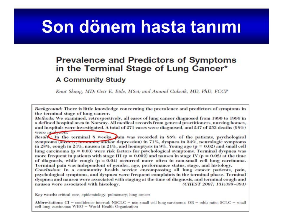 Son dönem hasta tanımı Akciğer kanserli olgularda son dönem; ölümden önceki 8 hafta olarak alınmıştır.