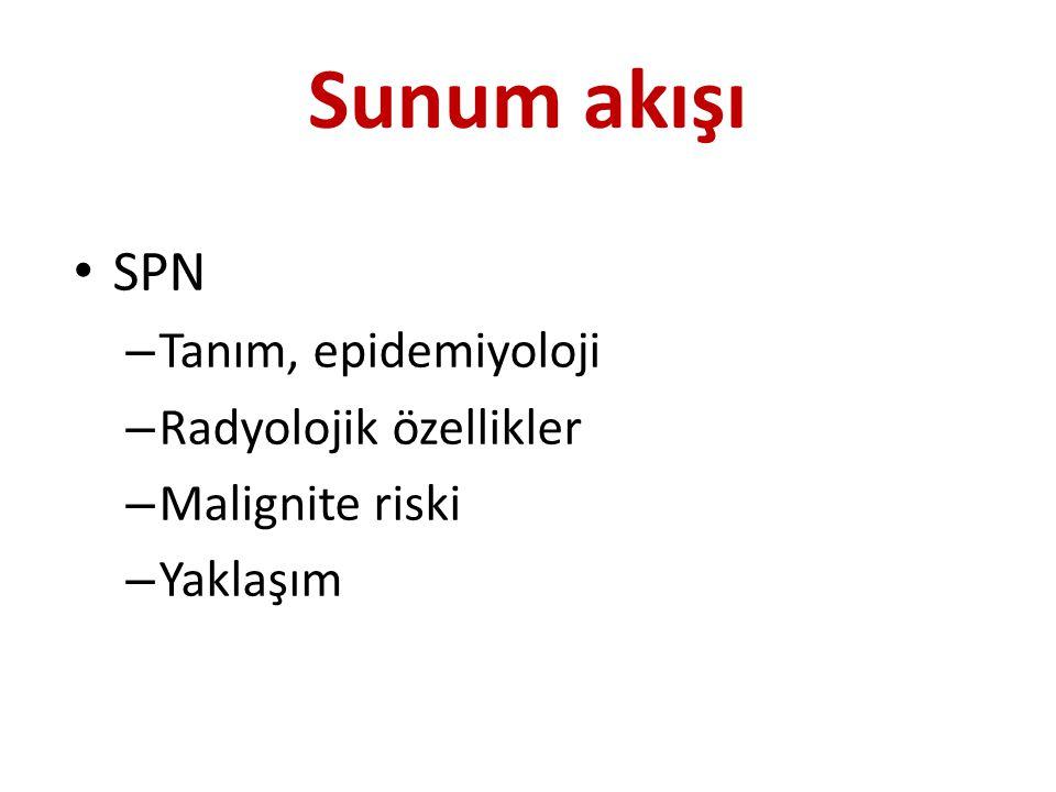 SPN Tanım – ≤ 3 cm tek, sınırları belirli, yuvarlak lezyon – Tamamen akciğer dokusu ile çevrili – Eşlik eden lezyon yok (atelektazi, adenopati, plevral sıvı, LAP vb.) İnsidens – ABD de X-Ray'lerin %0.09 to 0.2 – (yaklaşık 1/500; yıllık 150,0 00 SPN) Swensen, Arch Intern Med 1997.