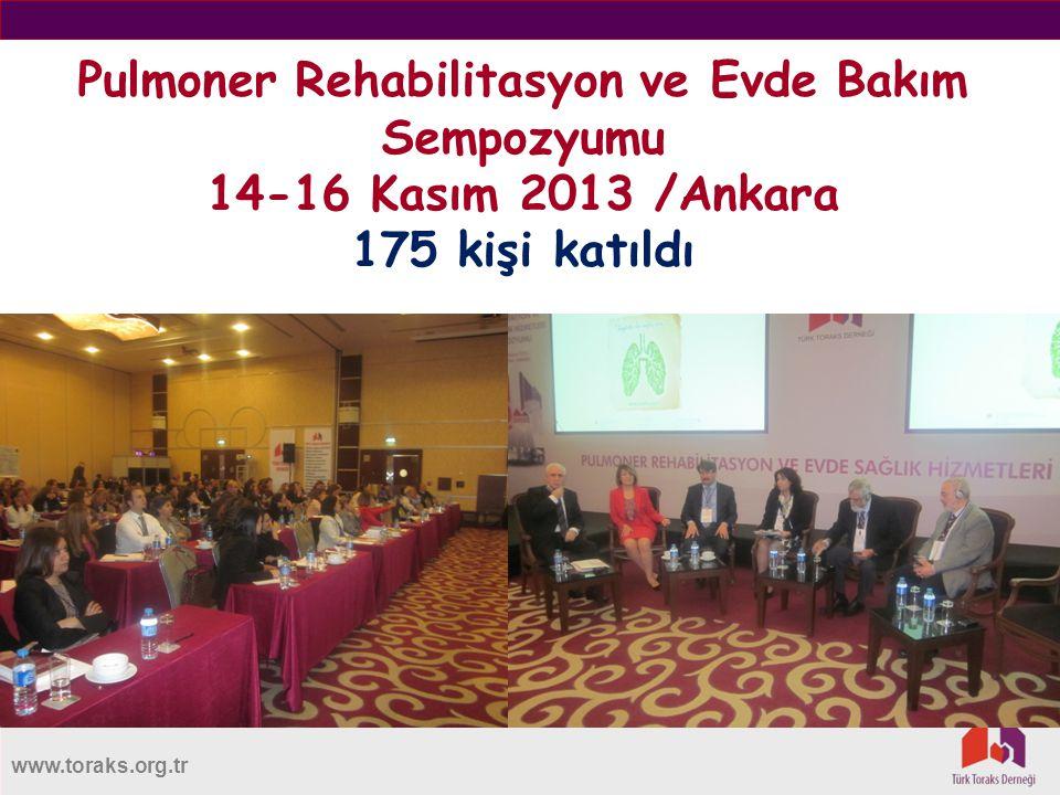 www.toraks.org.tr Pulmoner Rehabilitasyon ve Evde Bakım Sempozyumu 14-16 Kasım 2013 /Ankara 175 kişi katıldı