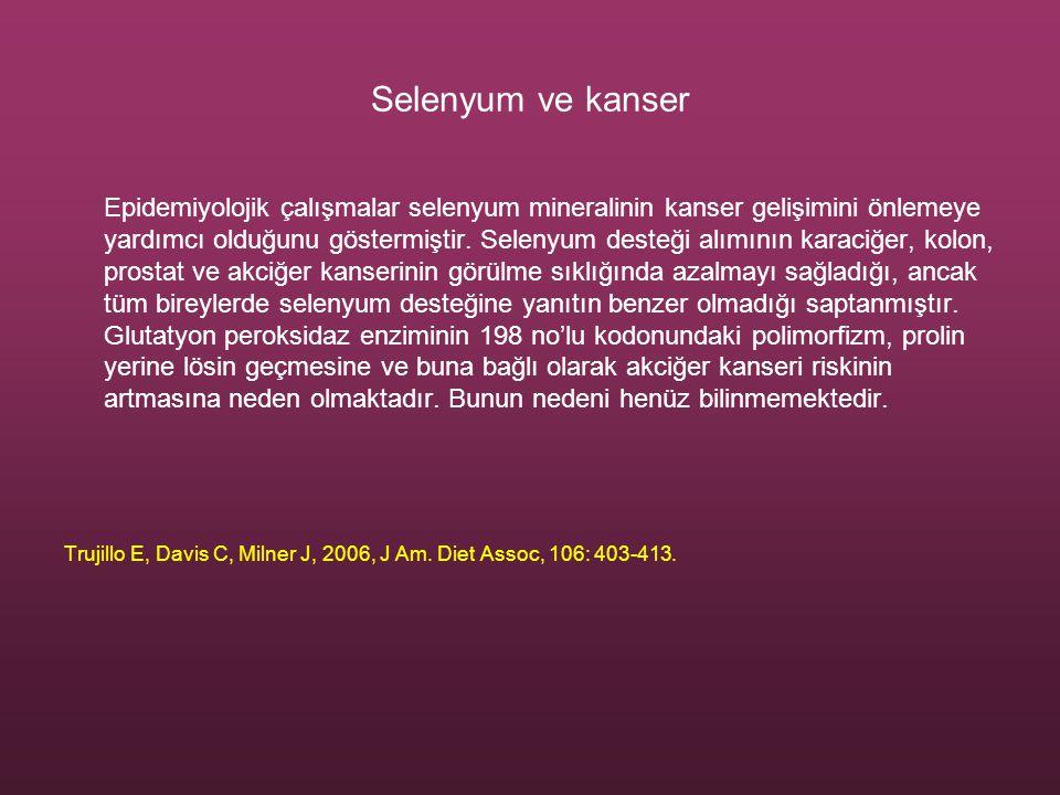 Selenyum ve kanser Epidemiyolojik çalışmalar selenyum mineralinin kanser gelişimini önlemeye yardımcı olduğunu göstermiştir. Selenyum desteği alımının