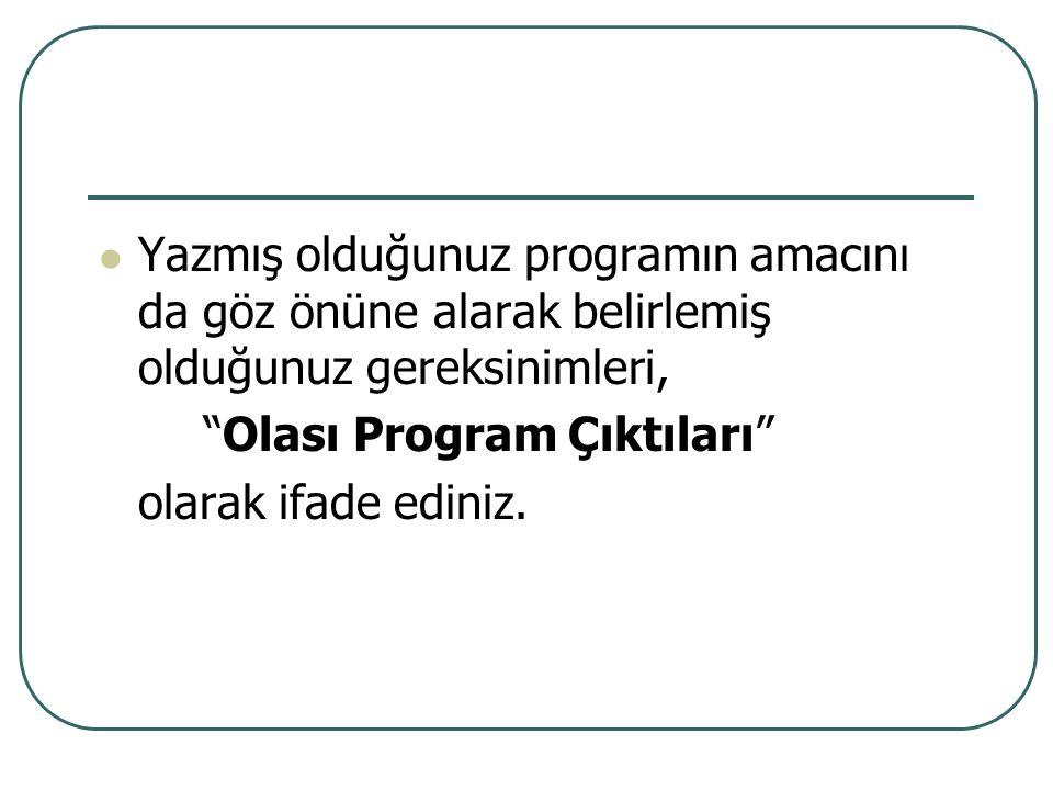 Olası Program Çıktılarını Değerlendirme Ölçütleri Olası program çıktıları Türkiye Yüksek Öğretim Yeterlilikleri Çerçevesi, TYYÇ ilgili mesleğin gerektirdiği yeterlilikleri (Temel Alan Yeterlilikleri) ne ölçüde karşılamaktadır.