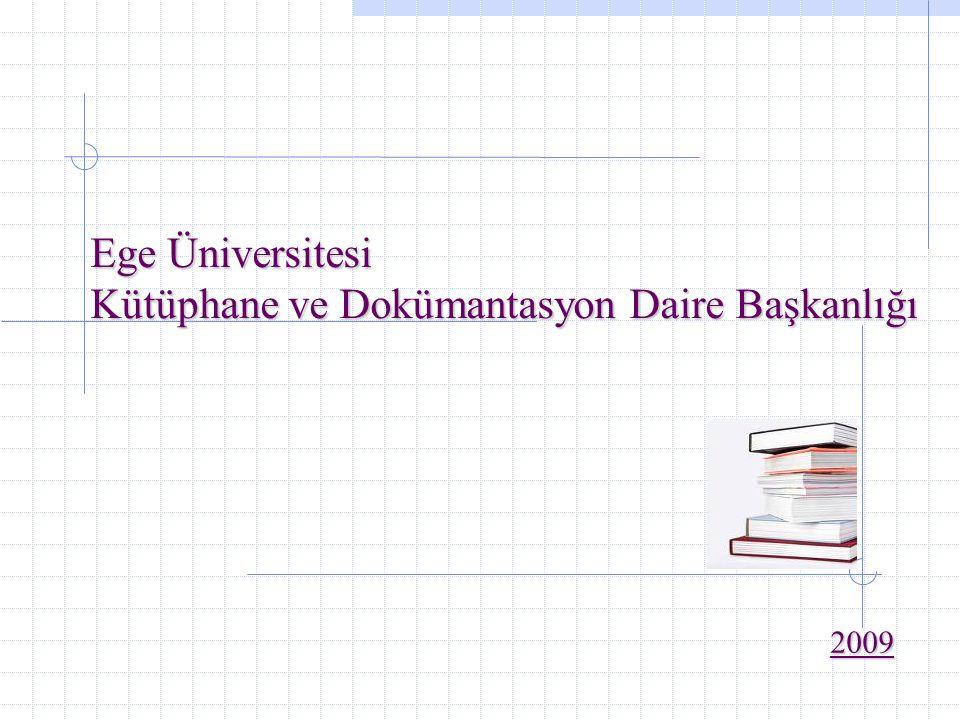 Ege Üniversitesi Kütüphane ve Dokümantasyon Daire Başkanlığı 2009