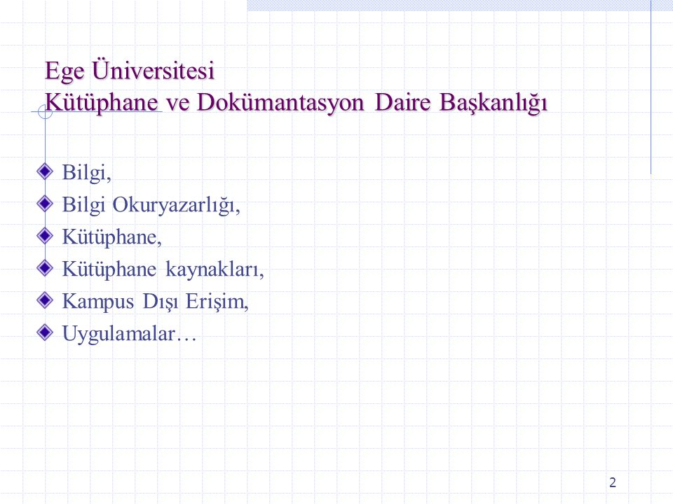 43 Teşekkürler Ege Üniversitesi Kütüphane ve Dokümantasyon Daire Başkanlığı Kütüphane ve Dokümantasyon Daire Başkanlığı2009