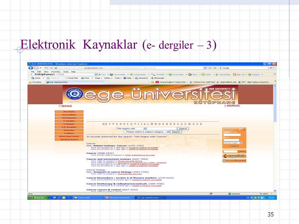 35 Elektronik Kaynaklar ( e- dergiler – 3 )