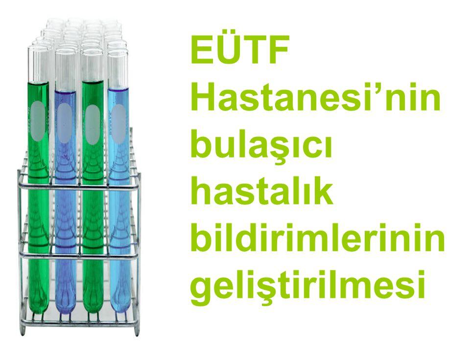 EÜTF Hastanesi'nin bulaşıcı hastalık bildirimlerinin geliştirilmesi