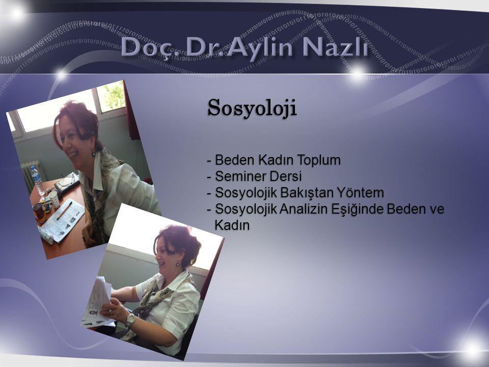 Sosyoloji - Beden Kadın Toplum - Seminer Dersi - Sosyolojik Bakıştan Yöntem - Sosyolojik Analizin Eşiğinde Beden ve Kadın Kadın