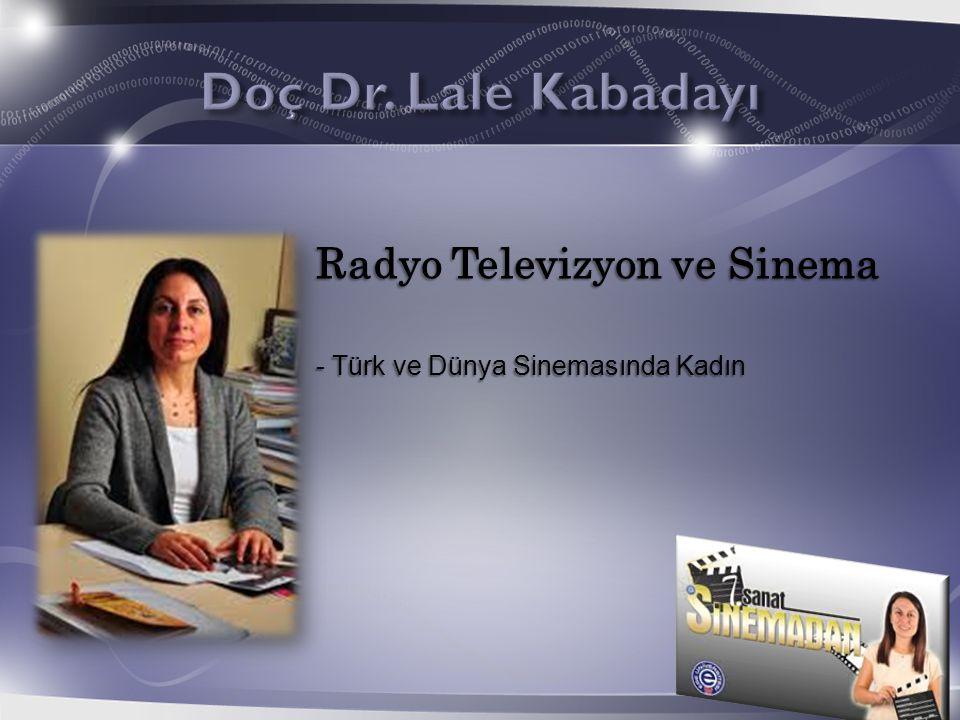 Radyo Televizyon ve Sinema - Türk ve Dünya Sinemasında Kadın