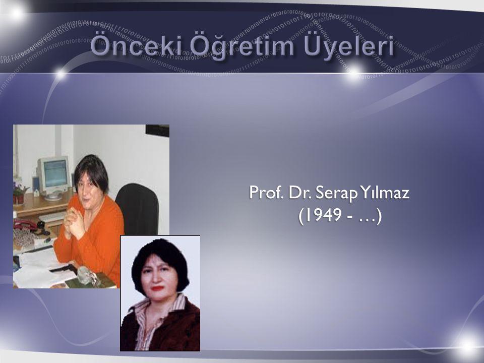 Prof. Dr. Serap Yılmaz (1949 - …)