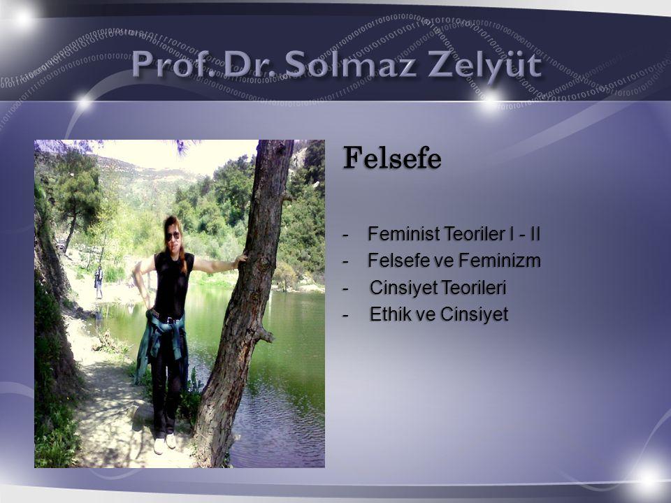 Felsefe -Feminist Teoriler I - II -Felsefe ve Feminizm - Cinsiyet Teorileri - Ethik ve Cinsiyet