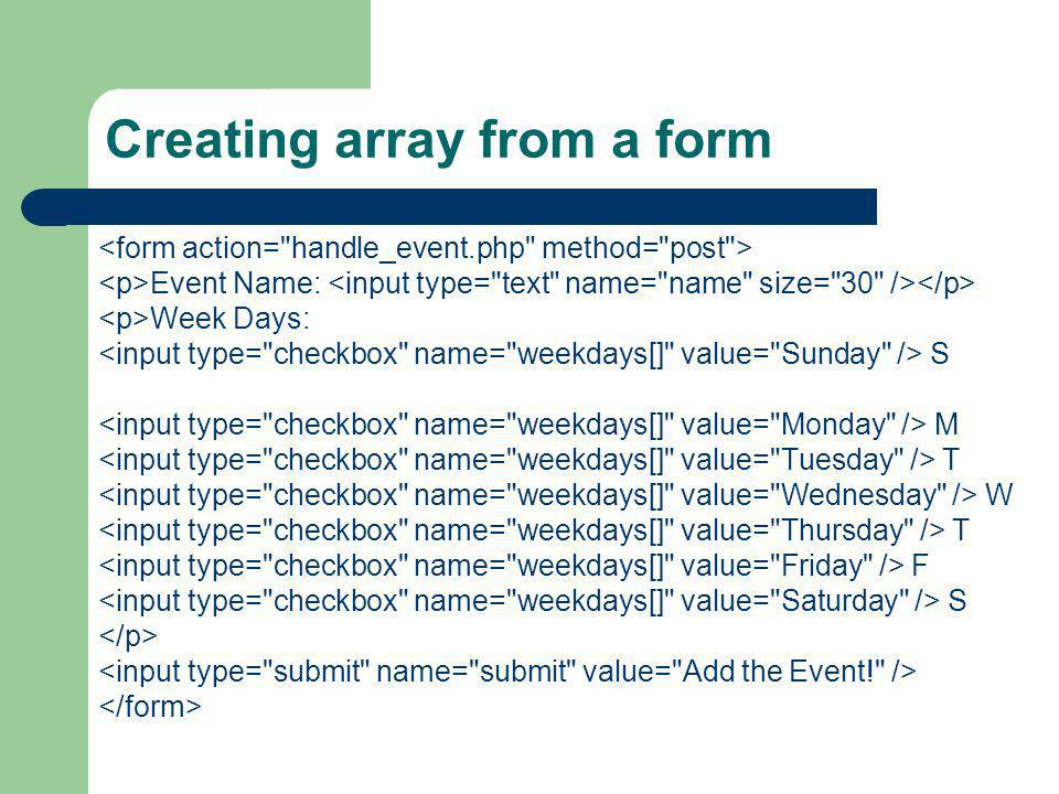 Creating array from a form Event Name: Week Days: S M T W T F S