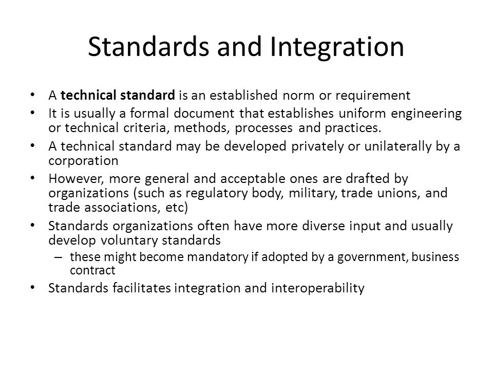 Standards and Integration A technical standard is an established norm or requirement It is usually a formal document that establishes uniform engineer