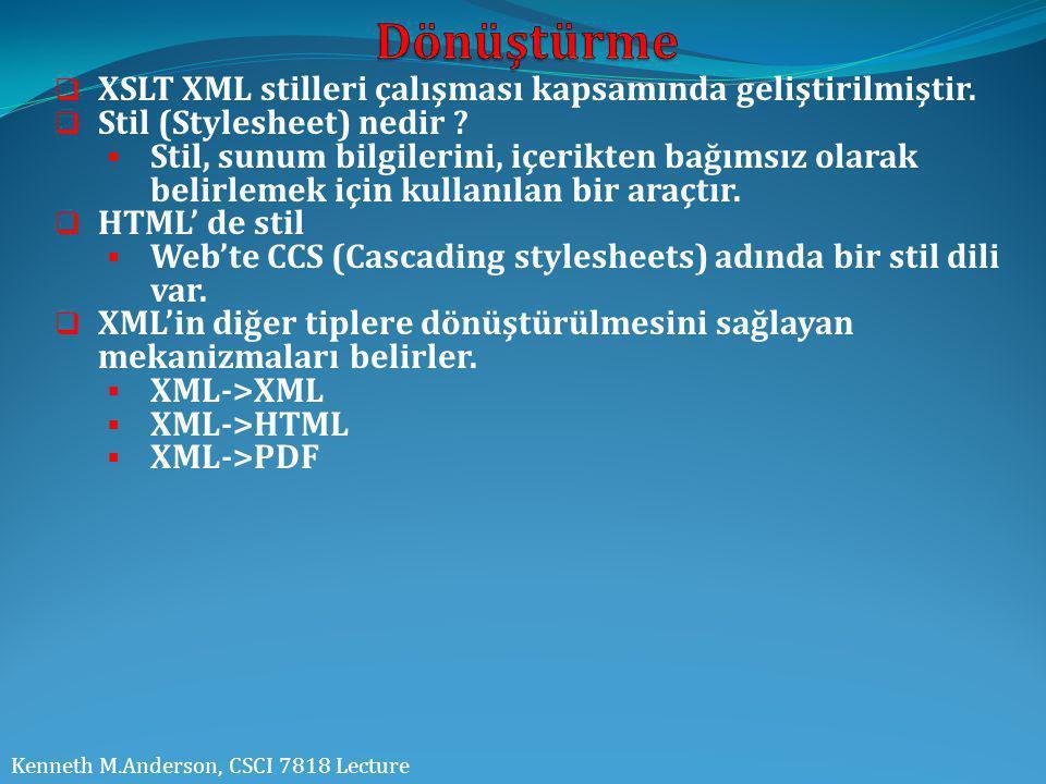  XSLT XML stilleri çalışması kapsamında geliştirilmiştir.  Stil (Stylesheet) nedir ?  Stil, sunum bilgilerini, içerikten bağımsız olarak belirlemek