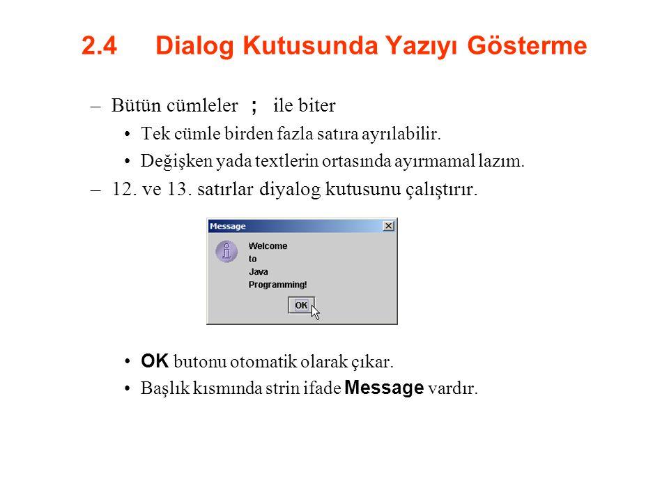 2.4 Dialog Kutusunda Yazıyı Gösterme –Bütün cümleler ; ile biter Tek cümle birden fazla satıra ayrılabilir. Değişken yada textlerin ortasında ayırmama