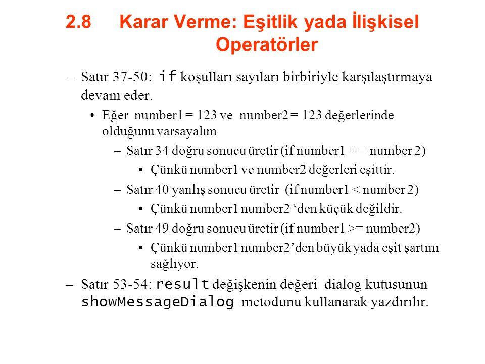 2.8 Karar Verme: Eşitlik yada İlişkisel Operatörler –Satır 37-50: if koşulları sayıları birbiriyle karşılaştırmaya devam eder. Eğer number1 = 123 ve n