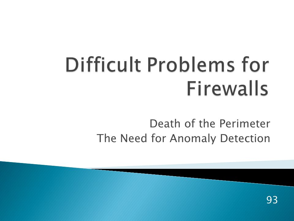 Death of the Perimeter The Need for Anomaly Detection 93