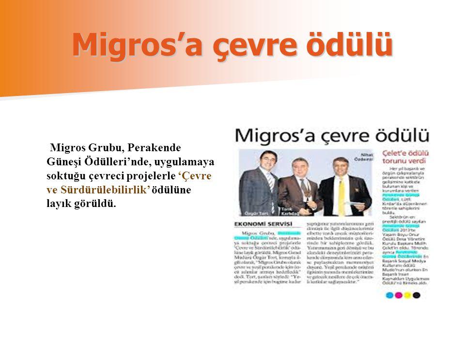 Migros'a çevre ödülü Migros Grubu, Perakende Güneşi Ödülleri'nde, uygulamaya soktuğu çevreci projelerle 'Çevre ve Sürdürülebilirlik' ödülüne layık gör