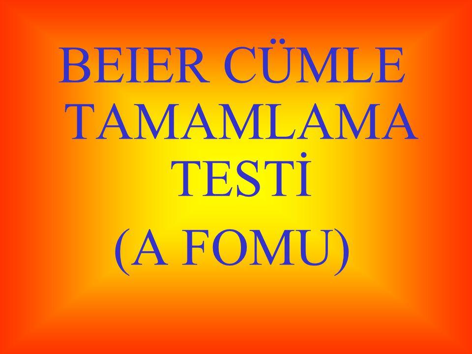 BEIER CÜMLE TAMAMLAMA TESTİ : (FORM A) MADDE TAHLİLİ KAĞIDI