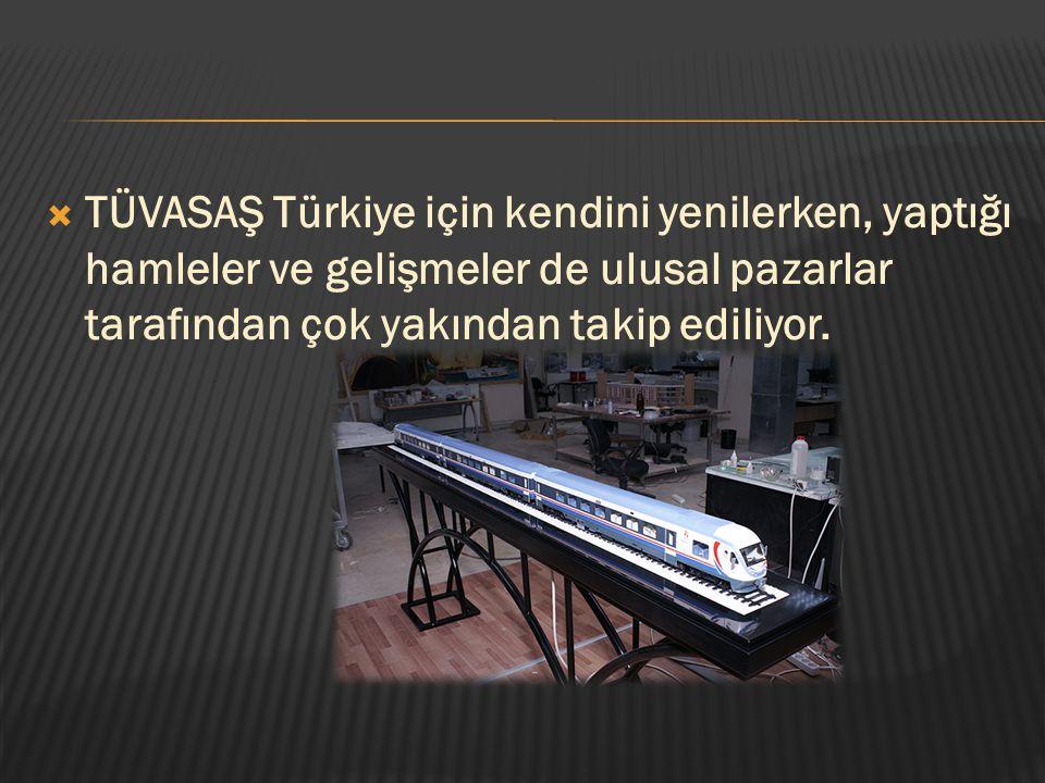  TÜVASAŞ Türkiye için kendini yenilerken, yaptığı hamleler ve gelişmeler de ulusal pazarlar tarafından çok yakından takip ediliyor.