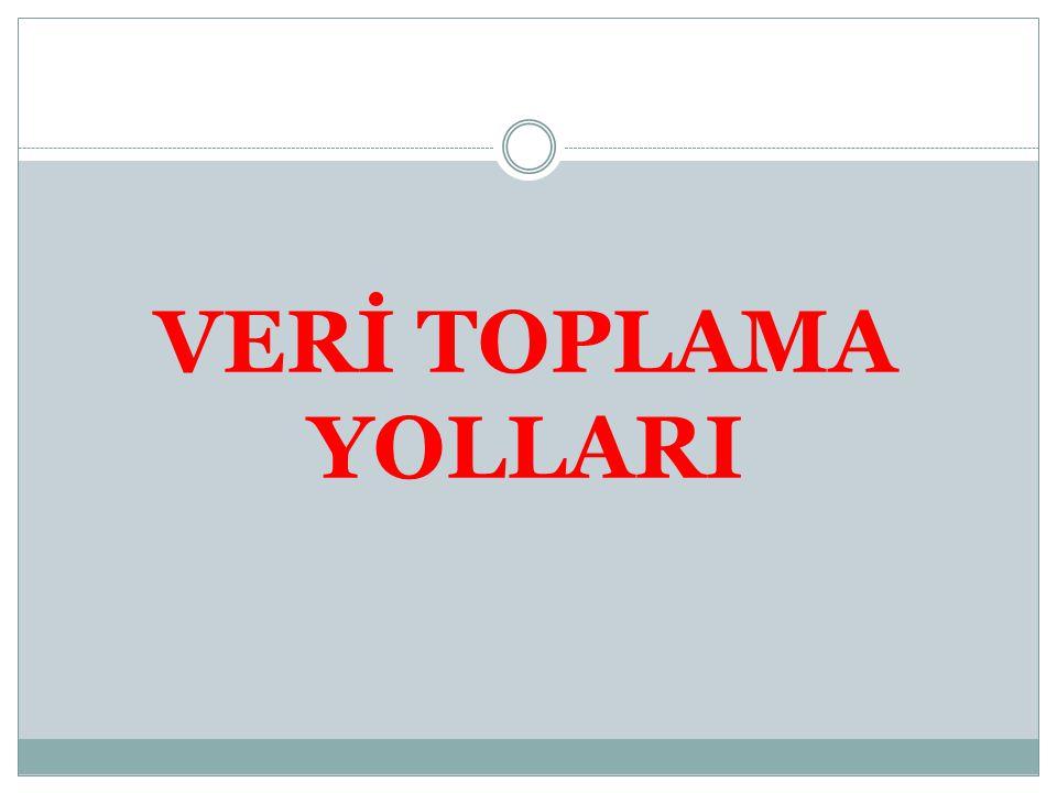 VERİ TOPLAMA YOLLARI