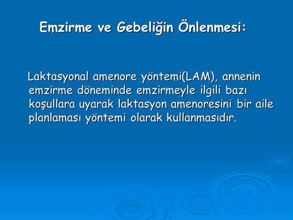 Emzirme ve Gebeliğin Önlenmesi: Laktasyonal amenore yöntemi(LAM), annenin emzirme döneminde emzirmeyle ilgili bazı koşullara uyarak laktasyon amenoresini bir aile planlaması yöntemi olarak kullanmasıdır.