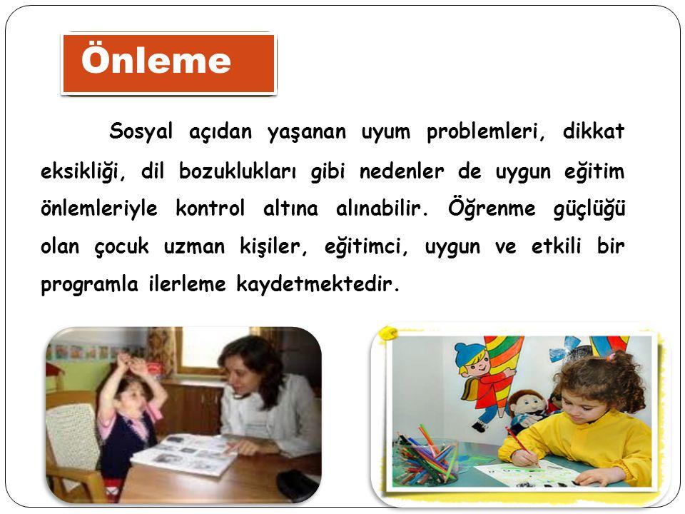 Önleme Sosyal açıdan yaşanan uyum problemleri, dikkat eksikliği, dil bozuklukları gibi nedenler de uygun eğitim önlemleriyle kontrol altına alınabilir