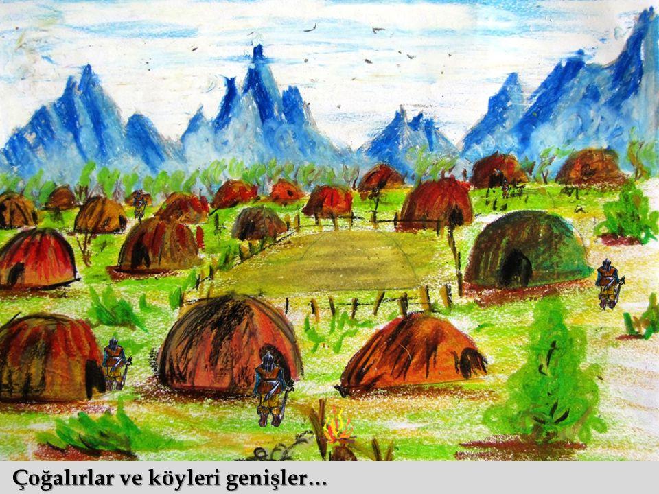 Çoğalırlar ve köyleri genişler… Çoğalırlar ve köyleri genişler…