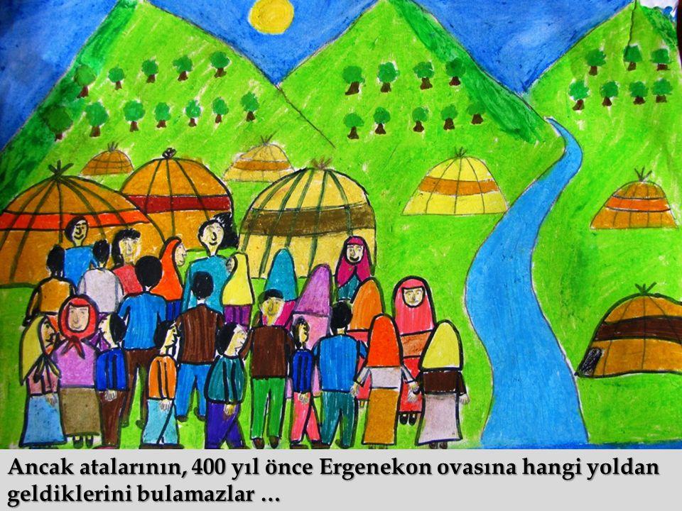 Ancak atalarının, 400 yıl önce Ergenekon ovasına hangi yoldan geldiklerini bulamazlar …