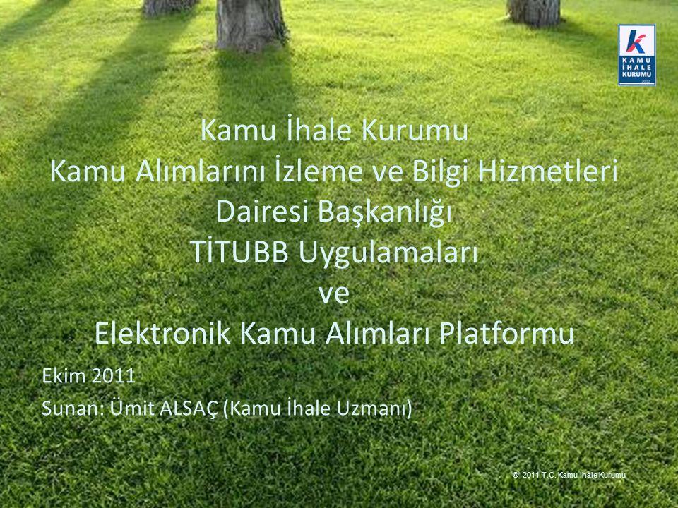 © 2011 T.C. Kamu İhale Kurumu. © 2011 T.C.