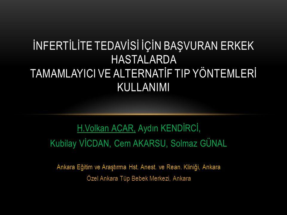 H.Volkan ACAR, Aydın KENDİRCİ, Kubilay VİCDAN, Cem AKARSU, Solmaz GÜNAL Ankara Eğitim ve Araştırma Hst.