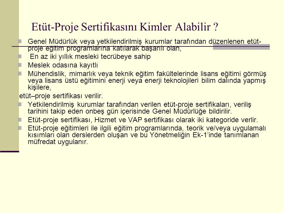 Etüt-Proje Sertifikasını Kimler Alabilir .