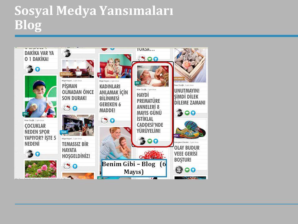 Sosyal Medya Yansımaları Blog Benim Gibi – Blog (6 Mayıs)