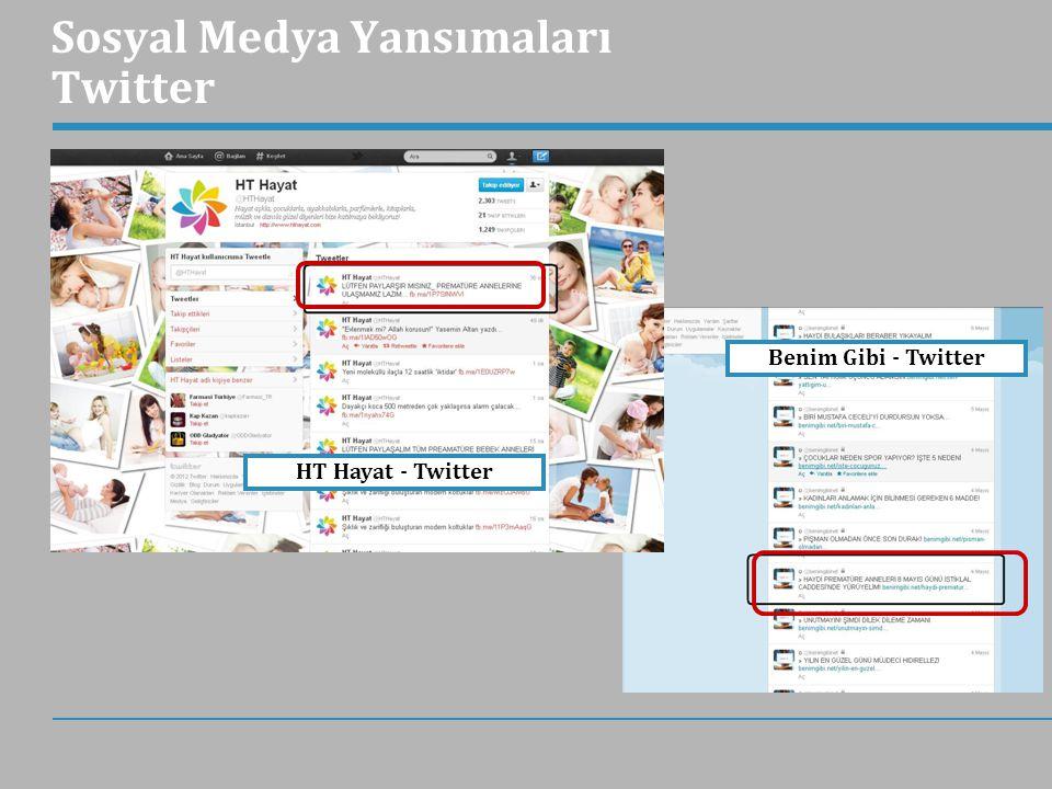 Sosyal Medya Yansımaları Twitter HT Hayat - Twitter Benim Gibi - Twitter