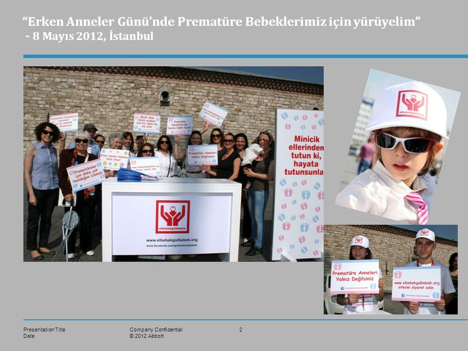 """Presentation Title Date 2Company Confidential © 2012 Abbott """"Erken Anneler Günü'nde Prematüre Bebeklerimiz için yürüyelim"""" - 8 Mayıs 2012, İstanbul"""